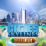 Cities: Skylinesの新拡張「Parklife」2つのバージョン違いについて