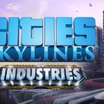 Cities: Skylinesの新拡張「Industries」がリリース+セール情報